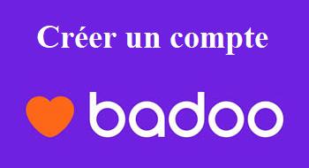 créer un compte badoo