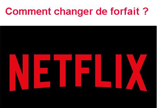 Changer de tarif sur Netflix